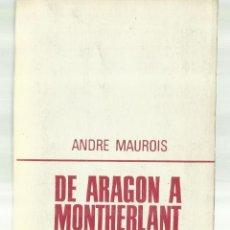 Libros de segunda mano: DE ARAGON A MONTHERLANT Y DE SHAKESPEARE A CHURCHILL. EDICIONES GP. BARCELONA. 1969. Lote 68722093