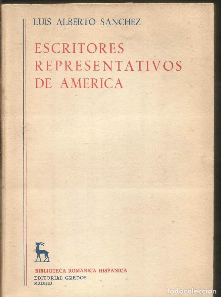 LUIS ALBERTO SANCHEZ. ESCRITORES REPRESENTATIVOS DE AMERICA. TOMO II.GREDOS (Libros de Segunda Mano (posteriores a 1936) - Literatura - Ensayo)