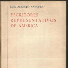 Libros de segunda mano: LUIS ALBERTO SANCHEZ. ESCRITORES REPRESENTATIVOS DE AMERICA. TOMO II.GREDOS. Lote 68896573