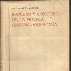 Libros de segunda mano: LUIS ALBERTO SANCHEZ. PROCESO Y CONTENIDO DE LA NOVELA HISPANO-AMERICANA. GREDOS. Lote 68900001