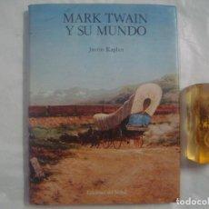 Libros de segunda mano: JUSTIN KAPLAN. MARK TWAIN Y SU MUNDO. EDICIONES DEL CERVAL. FOLIO. ILUSTRADO. 1984. Lote 68993985