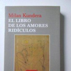 Libros de segunda mano: MILAN KUNDERA, EL LIBRO DE LOS AMORES RIDÍCULOS, PRIMERA EDICIÓN EN COLECCIÓN ESENCIALES, TUSQUETS. Lote 69011757