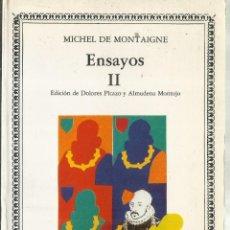 Libros de segunda mano: ENSAYOS II. MICHEL DE MONTAIGNE. CÁTEDRA. MADRID. 1993. Lote 69458237