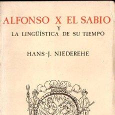 Libros de segunda mano: HANS NIEDEREHE : ALFONSO X EL SABIO Y LA LINGÜÍSTICA DE SU TIEMPO (SGEL, 1987). Lote 69767485