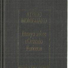 Libros de segunda mano: ENSAYO SORE ORLANDO FURIOSO. ATTILIO MOMIGLIANO.JOSÉ LUIS BORGES. ORBIS. BARCELONA. 1988. Lote 69813909