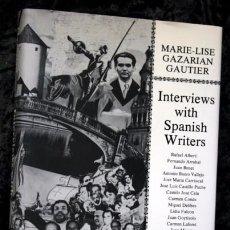 Libros de segunda mano: INTERVIEWS WITH SPANISH WRITERS - ALERTI - ARRABAL - BENET - MARIE-LISE GAZARIA GAUTIER - AUTOGRAFO. Lote 69857425