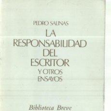 Libros de segunda mano: LA RESPONSABILIDAD DEL ESCRITOR Y OTROS ENSAYOS. PEDRO SALINAS. SEIX BARRAL. BARCELONA. 1961. Lote 70438333