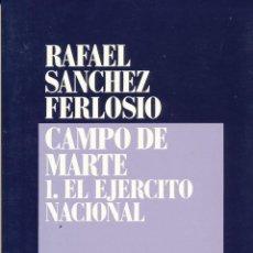 Libros de segunda mano: RAFAEL SÁNCHEZ FERLOSIO, CAMPO DE MARTE I. EL EJÉRCITO NACIONAL, ALIANZA EDITORIAL, 1986. Lote 70579789