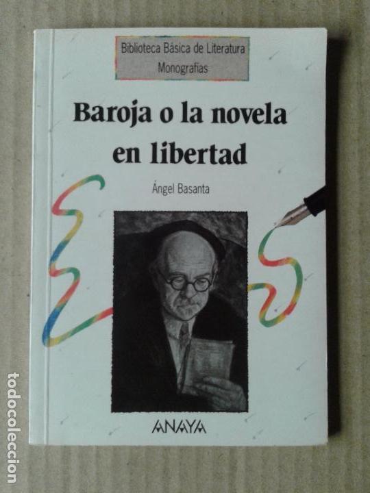BAROJA O LA NOVELA EN LIBERTAD, DE ÁNGEL BASANTA. BIBLIOTECA BÁSICA DE LITERATURA / ANAYA, 1993 (Libros de Segunda Mano (posteriores a 1936) - Literatura - Ensayo)