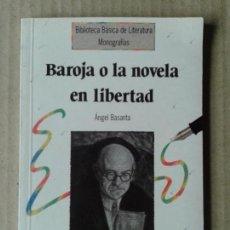 Libros de segunda mano: BAROJA O LA NOVELA EN LIBERTAD, DE ÁNGEL BASANTA. BIBLIOTECA BÁSICA DE LITERATURA / ANAYA, 1993. Lote 144749160