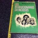 Libros de segunda mano: LOS REVOLUCIONARIOS SILENCIOSOS. PERFILES DE UNA SOCIEDAD DEL MAÑANA / WOLFGANG KRAUS. Lote 71579583