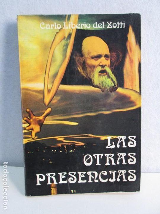 LAS OTRAS PRESENCIAS. CARLO LIBERIO DEL ZOTTI. (Libros de Segunda Mano (posteriores a 1936) - Literatura - Ensayo)
