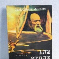 Libros de segunda mano: LAS OTRAS PRESENCIAS. CARLO LIBERIO DEL ZOTTI.. Lote 71685639