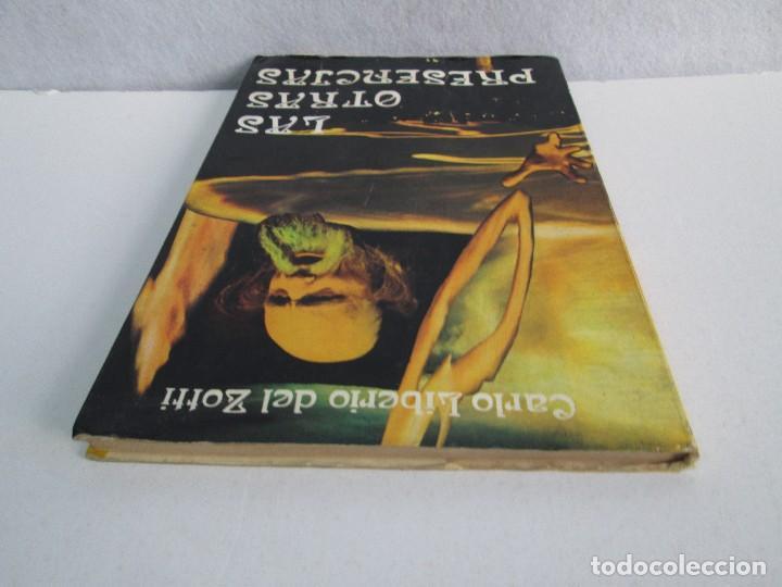 Libros de segunda mano: LAS OTRAS PRESENCIAS. CARLO LIBERIO DEL ZOTTI. - Foto 5 - 71685639