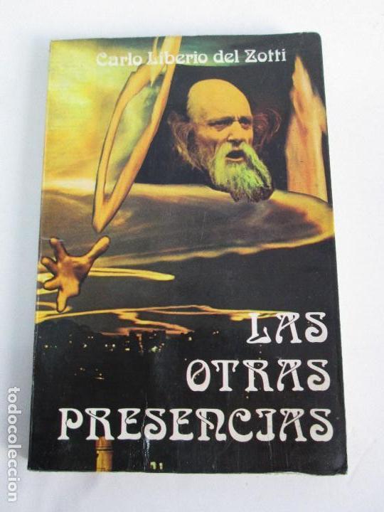 Libros de segunda mano: LAS OTRAS PRESENCIAS. CARLO LIBERIO DEL ZOTTI. - Foto 6 - 71685639