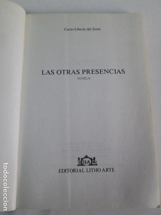 Libros de segunda mano: LAS OTRAS PRESENCIAS. CARLO LIBERIO DEL ZOTTI. - Foto 7 - 71685639
