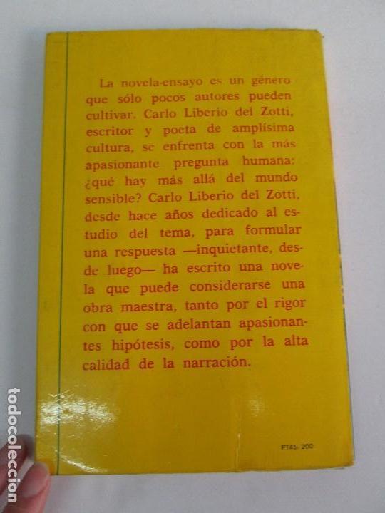 Libros de segunda mano: LAS OTRAS PRESENCIAS. CARLO LIBERIO DEL ZOTTI. - Foto 15 - 71685639