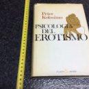 Libros de segunda mano: PSICOLOGÍA DEL EROTISMO / PETER KOLOSIMO. Lote 71697015
