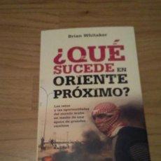 Libros de segunda mano: ¿QUE SUCEDE EN ORIENTE PROXIMO ? BRIAN WHITAKER, ED AGUILAR. Lote 53619750