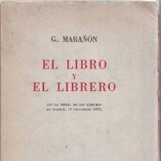 Libros de segunda mano: MARAÑON, GREGORIO: EL LIBRO Y EL LIBRERO (EN LA FIESTA DE LOS LIBREROS DE MADRID 1952) 1ª EDICIÓN. Lote 73395963