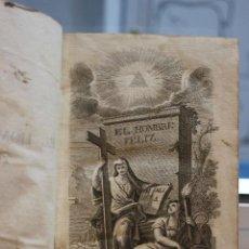 Libros de segunda mano: EL HOMBRE FELIZ INDEPENDIENTE DEL MUNDO Y DE LA FORTUNA O ARTE DE VIVIR CONTENTO.TOMO I. AÑO 1800. Lote 73415827