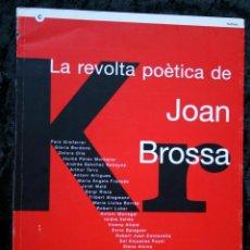 Libros de segunda mano: LA REVOLTA POETICA DE JOAN BROSSA - POESÍA VISUAL- FOTOGRAFÍAS COLOR. Lote 73522479