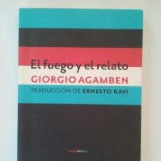 Libros de segunda mano: EL FUEGO Y EL RELATO - GIORGIO AGAMBEN. Lote 74321407