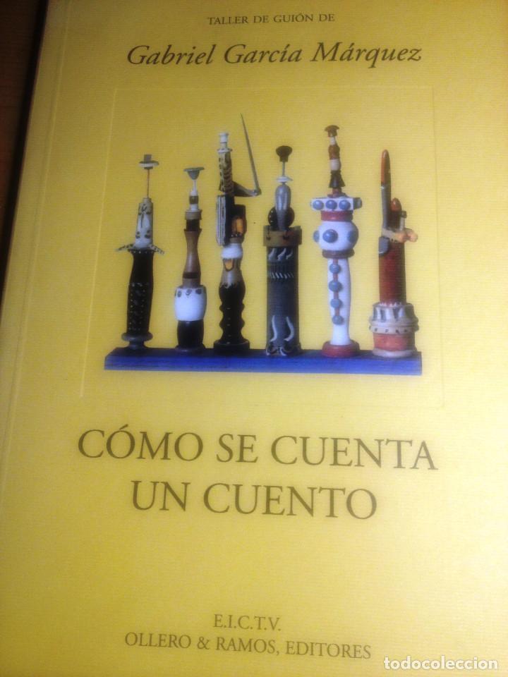CÓMO SE CUENTA UN CUENTO- G. GARCIA MARQUEZ- TALLER DE GUIÓN- 1995- (Libros de Segunda Mano (posteriores a 1936) - Literatura - Ensayo)