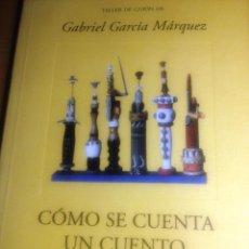 Libros de segunda mano: CÓMO SE CUENTA UN CUENTO- G. GARCIA MARQUEZ- TALLER DE GUIÓN- 1995-. Lote 74459923