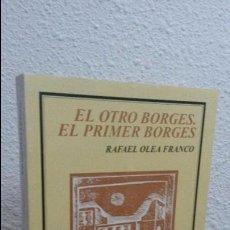 Libros de segunda mano: EL OTRO BORGES. EL PRIMER BORGES. RAFAEL OLEA FRANCO. 1ª EDICION FCE ARGENTINA 1993. TIERRA FIRME.. Lote 75189555