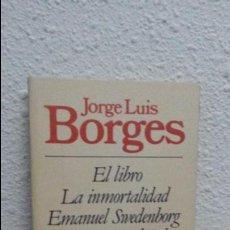 Libros de segunda mano: EL LIBRO, LA INMORTALIDAD, EMANUEL SWEDENBORG, EL CUENTO POLICIAL, EL TIEMPO. BORGES. BRUGUERA 1980.. Lote 75194703