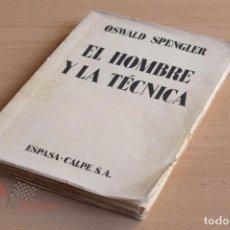 Libros de segunda mano: OSWALD SPENGLER - EL HOMBRE Y LA TÉCNICA - 1932. Lote 75648155