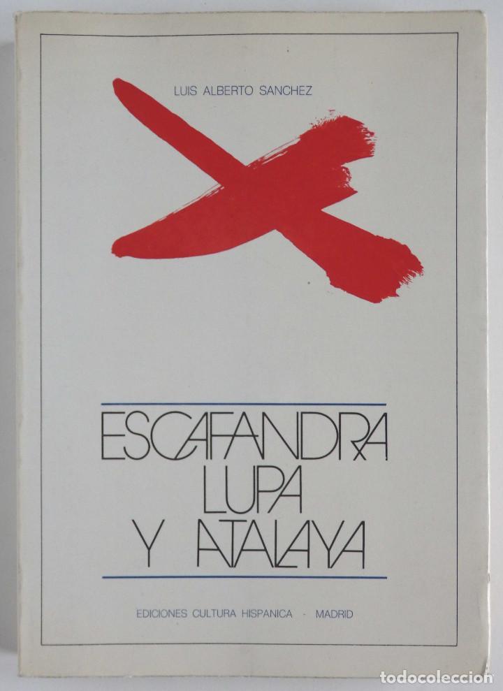 ESCAFANDRA, LUPA Y ATALAYA – ENSAYOS ( 1923 – 1976) - AUTOR: LUIS ALBERTO SÁNCHEZ (Libros de Segunda Mano (posteriores a 1936) - Literatura - Ensayo)
