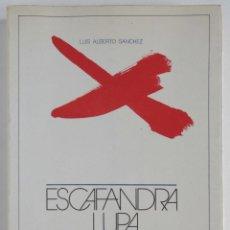 Libros de segunda mano: ESCAFANDRA, LUPA Y ATALAYA – ENSAYOS ( 1923 – 1976) - AUTOR: LUIS ALBERTO SÁNCHEZ. Lote 75795419