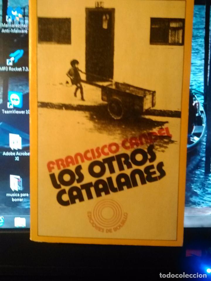 LOS OTROS CATALANES DE FRANCISCO CANDEL (Libros de Segunda Mano (posteriores a 1936) - Literatura - Ensayo)