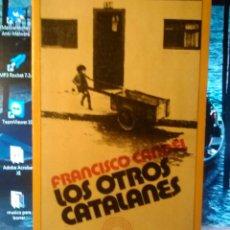 Libros de segunda mano: LOS OTROS CATALANES DE FRANCISCO CANDEL. Lote 130658994
