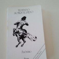 Libros de segunda mano: TRATADO SOBRE EL PEDO-ANONIMO-EDITA SWAN AVANTOS-1986-3º EDICION. Lote 76588739