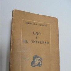 Libros de segunda mano: UNO Y EL UNIVERSO. ERNESTO SABATO. EDITORIAL SUDAMERICANA. 1948. VER FOTOGRAFIAS ADJUNTAS. Lote 76710983