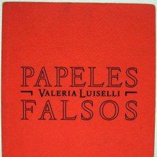 Libros de segunda mano: VALERIA LUISELLI - PAPELES FALSOS. SEXTOPISO, 2013.. Lote 77157333