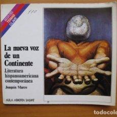 Libros de segunda mano: LA NUEVA VOZ DE UN CONTINENTE - LITERATURA HISPANOAMERICANA CONTEMPORANEA - JOAQUIN MARCO. Lote 77570501