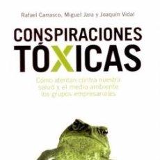 Libros de segunda mano: CONSPIRACIONES TÓXICAS /RAFAEL CARRASCO, MIGUEL JARA Y JOAQUÍN VIDAL. Lote 77829529