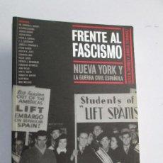 Libros de segunda mano: FRENTE AL FASCISMO. NUEVA YORK Y LA GUERRA CIVIL ESPAÑOLA. PETER N. CARROL Y JAMES D. FERNANDEZ. Lote 78076057