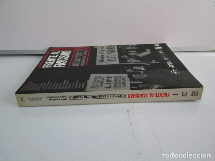 Libros de segunda mano: FRENTE AL FASCISMO. NUEVA YORK Y LA GUERRA CIVIL ESPAÑOLA. PETER N. CARROL Y JAMES D. FERNANDEZ - Foto 2 - 78076057