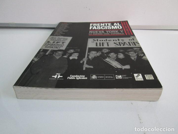 Libros de segunda mano: FRENTE AL FASCISMO. NUEVA YORK Y LA GUERRA CIVIL ESPAÑOLA. PETER N. CARROL Y JAMES D. FERNANDEZ - Foto 3 - 78076057