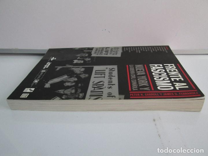 Libros de segunda mano: FRENTE AL FASCISMO. NUEVA YORK Y LA GUERRA CIVIL ESPAÑOLA. PETER N. CARROL Y JAMES D. FERNANDEZ - Foto 4 - 78076057