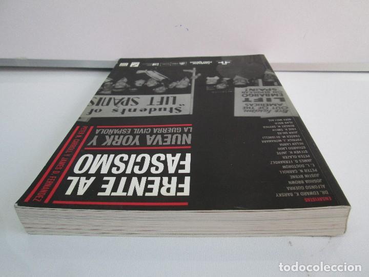 Libros de segunda mano: FRENTE AL FASCISMO. NUEVA YORK Y LA GUERRA CIVIL ESPAÑOLA. PETER N. CARROL Y JAMES D. FERNANDEZ - Foto 5 - 78076057