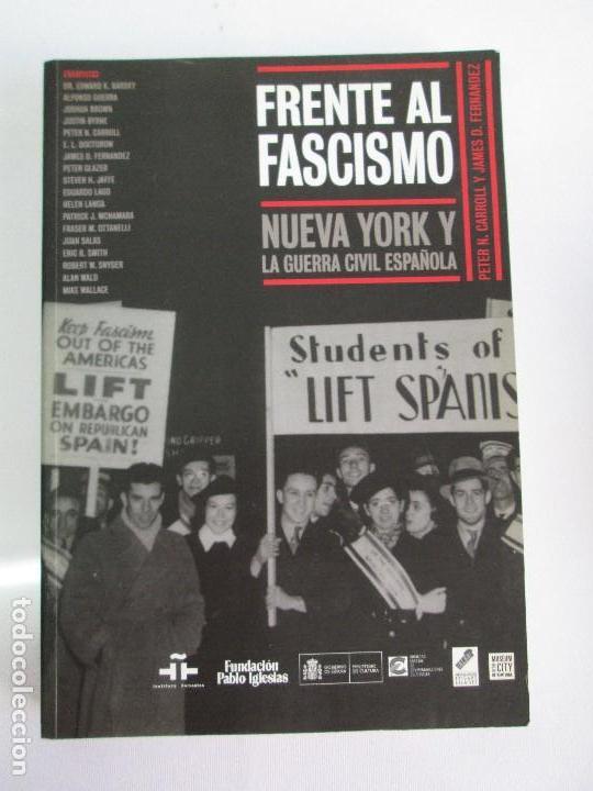 Libros de segunda mano: FRENTE AL FASCISMO. NUEVA YORK Y LA GUERRA CIVIL ESPAÑOLA. PETER N. CARROL Y JAMES D. FERNANDEZ - Foto 6 - 78076057
