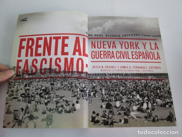Libros de segunda mano: FRENTE AL FASCISMO. NUEVA YORK Y LA GUERRA CIVIL ESPAÑOLA. PETER N. CARROL Y JAMES D. FERNANDEZ - Foto 7 - 78076057