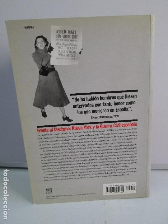Libros de segunda mano: FRENTE AL FASCISMO. NUEVA YORK Y LA GUERRA CIVIL ESPAÑOLA. PETER N. CARROL Y JAMES D. FERNANDEZ - Foto 18 - 78076057