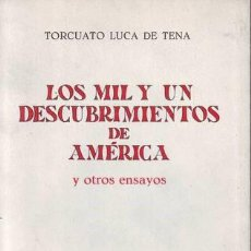 Libros de segunda mano: LUCA DE TENA, TORCUATO: LOS MIL Y UN DESCUBRIMIENTOS DE AMERICA Y OTROS ENSAYOS. Lote 78365849